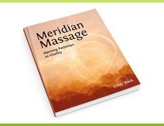 Meridian Massage, Opening Pathways to Vitality