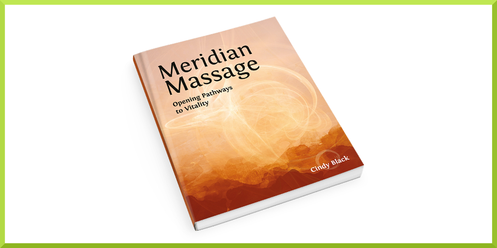 Meridian Massage, Opening Pathways to Vitality